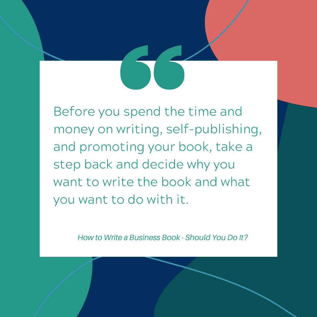 How to Write a Business Book - Should You Do It_Quote