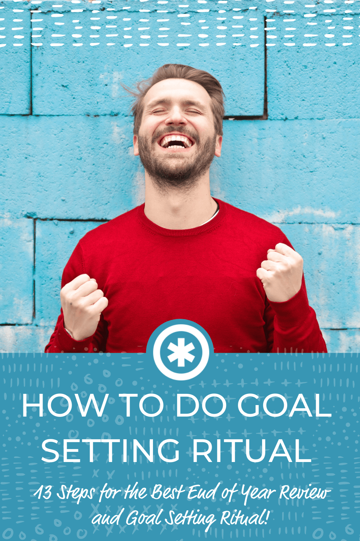 HOW TO DO GOAL SETTING RITUAL