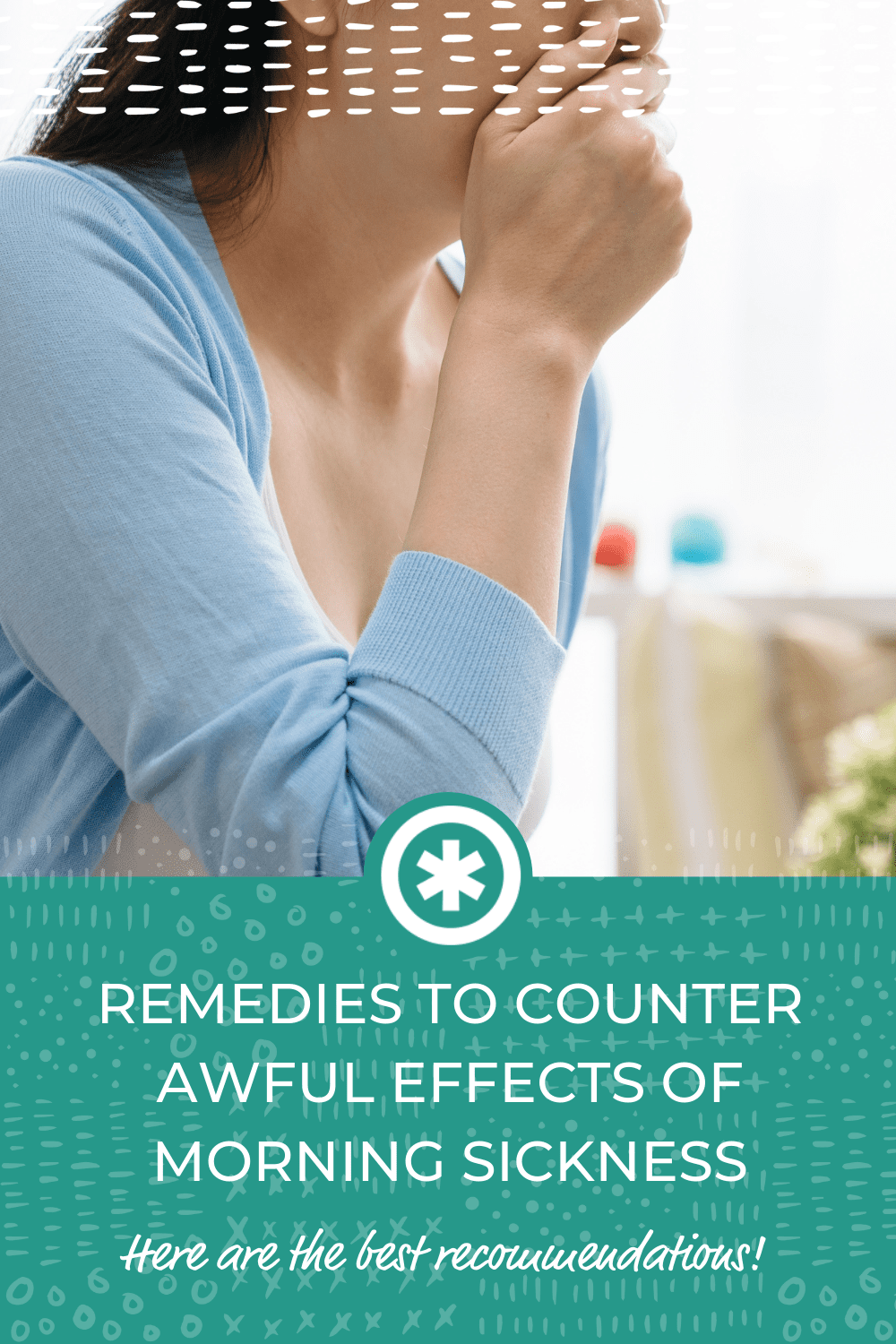 Remedies to Counter the AWFUL effects of Morning Sickness
